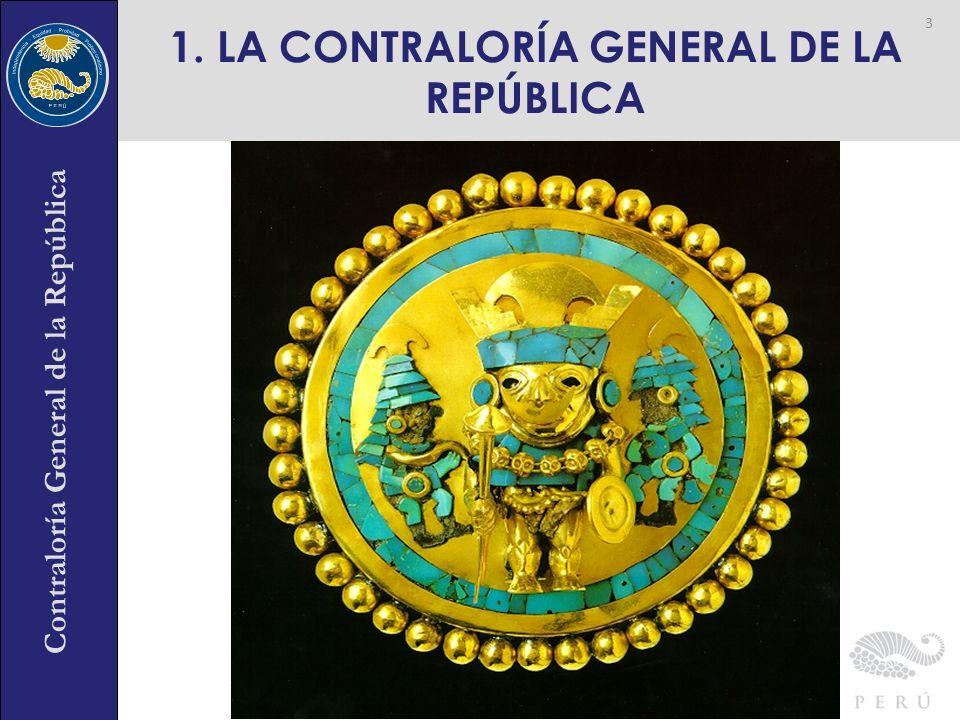 1. LA CONTRALORÍA GENERAL DE LA REPÚBLICA