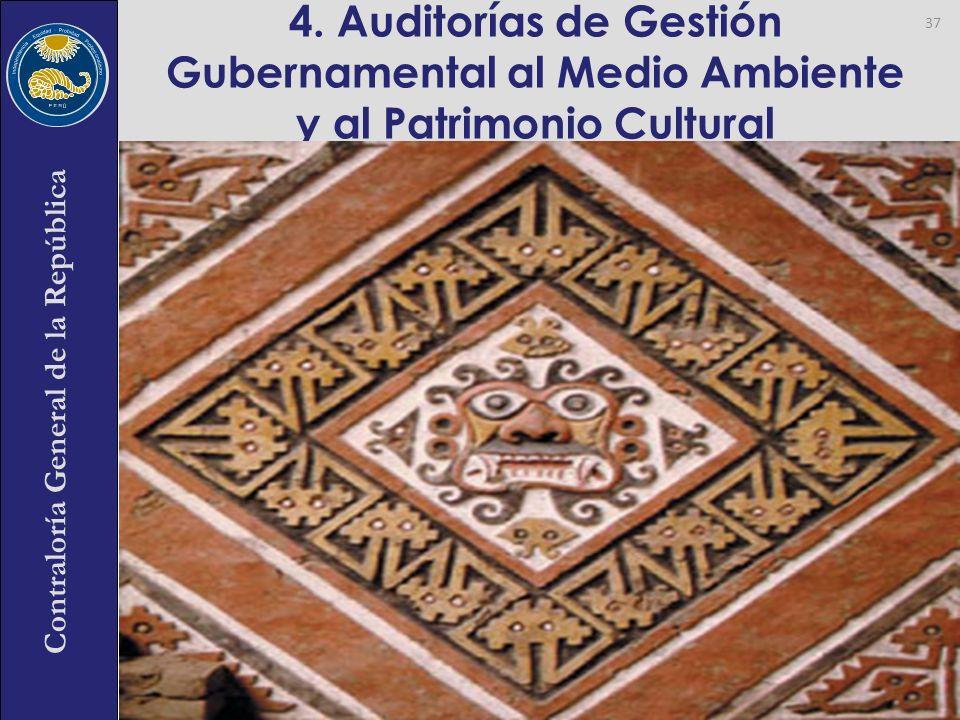 4. Auditorías de Gestión Gubernamental al Medio Ambiente y al Patrimonio Cultural