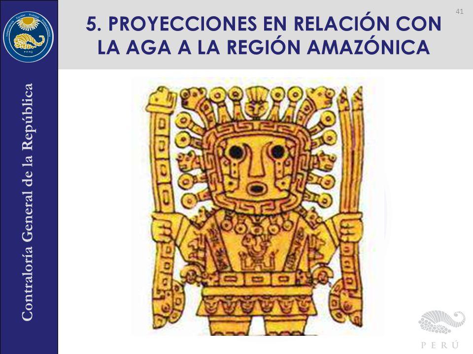 5. PROYECCIONES EN RELACIÓN CON LA AGA A LA REGIÓN AMAZÓNICA