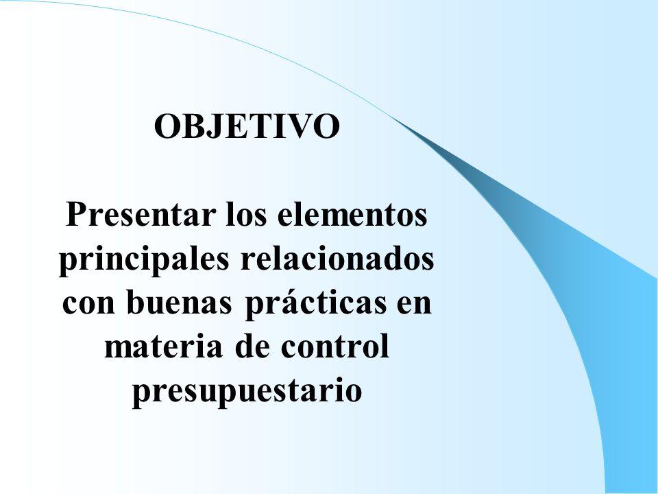 OBJETIVOPresentar los elementos principales relacionados con buenas prácticas en materia de control presupuestario.