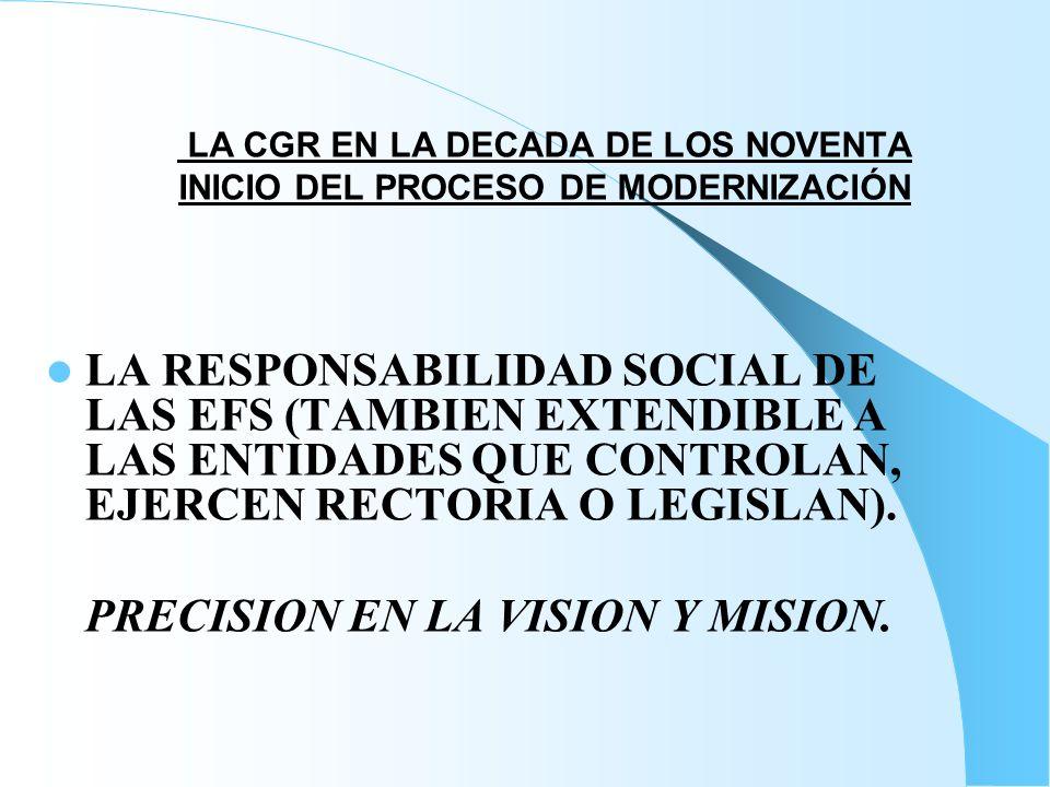 LA CGR EN LA DECADA DE LOS NOVENTA INICIO DEL PROCESO DE MODERNIZACIÓN