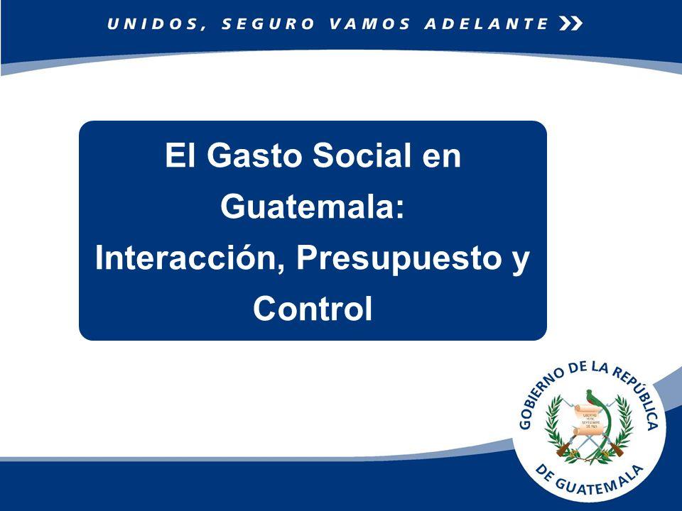 El Gasto Social en Guatemala: Interacción, Presupuesto y Control