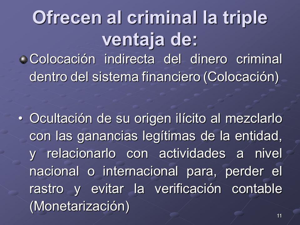 Ofrecen al criminal la triple ventaja de: