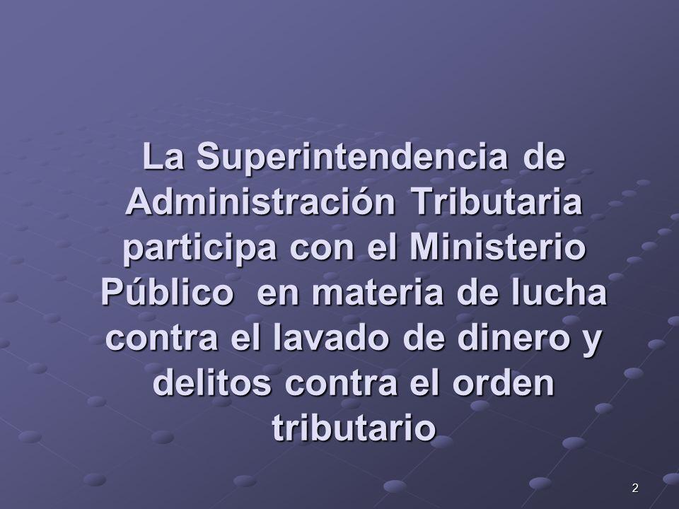 La Superintendencia de Administración Tributaria participa con el Ministerio Público en materia de lucha contra el lavado de dinero y delitos contra el orden tributario