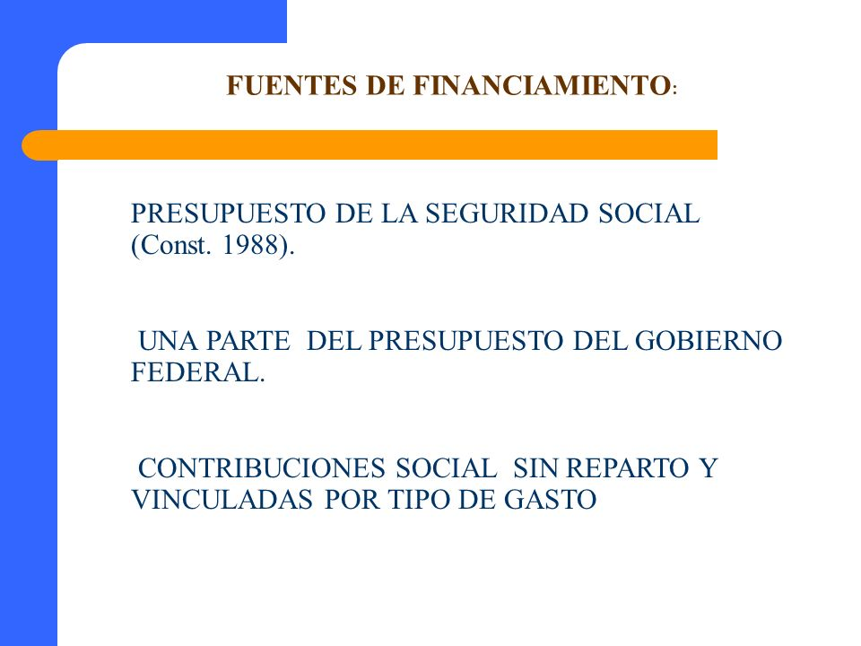 FUENTES DE FINANCIAMIENTO: