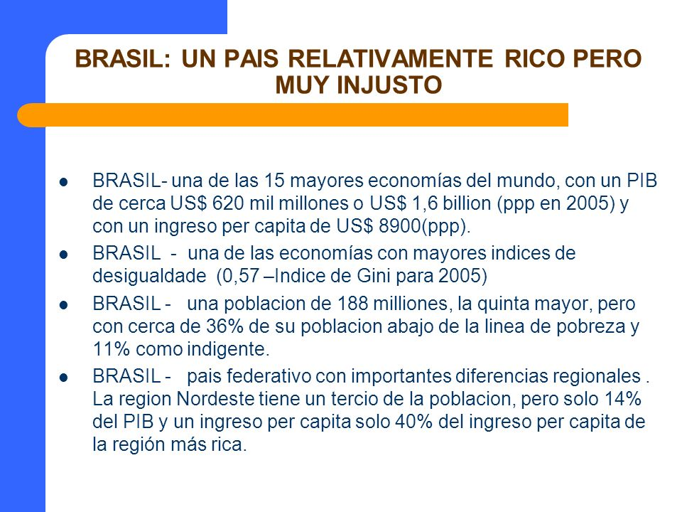 BRASIL: UN PAIS RELATIVAMENTE RICO PERO MUY INJUSTO