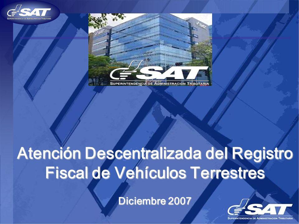 Atención Descentralizada del Registro Fiscal de Vehículos Terrestres Diciembre 2007