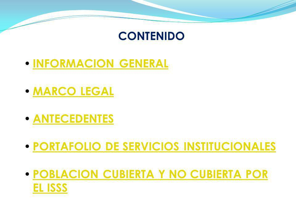CONTENIDO INFORMACION GENERAL. MARCO LEGAL. ANTECEDENTES. PORTAFOLIO DE SERVICIOS INSTITUCIONALES.