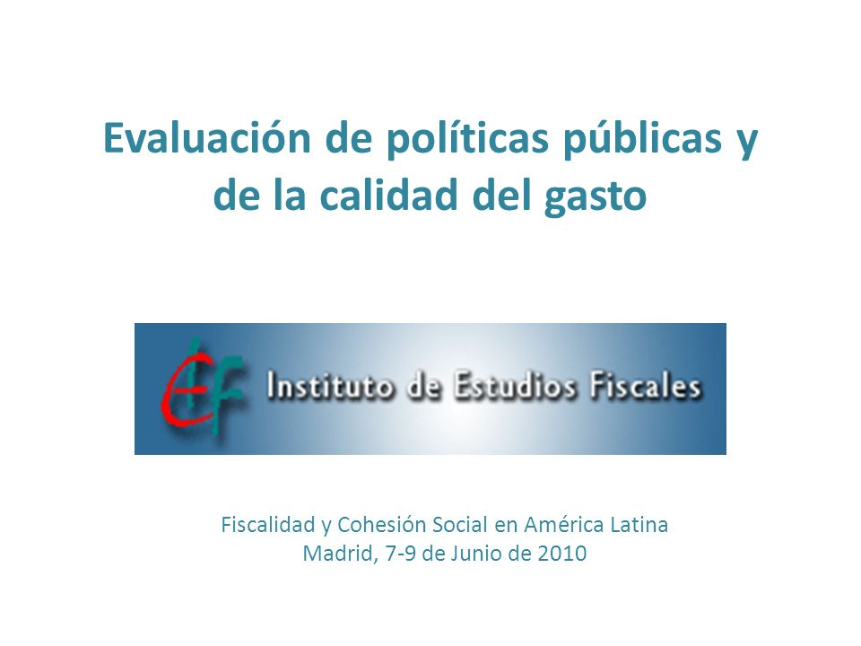 Evaluación de políticas públicas y de la calidad del gasto