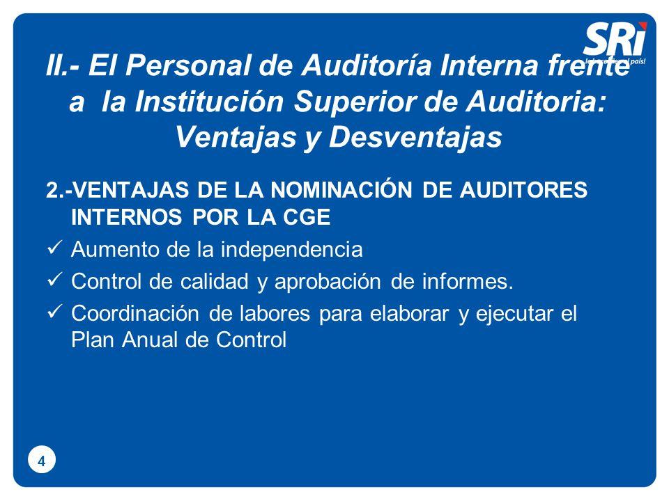 II.- El Personal de Auditoría Interna frente a la Institución Superior de Auditoria: Ventajas y Desventajas