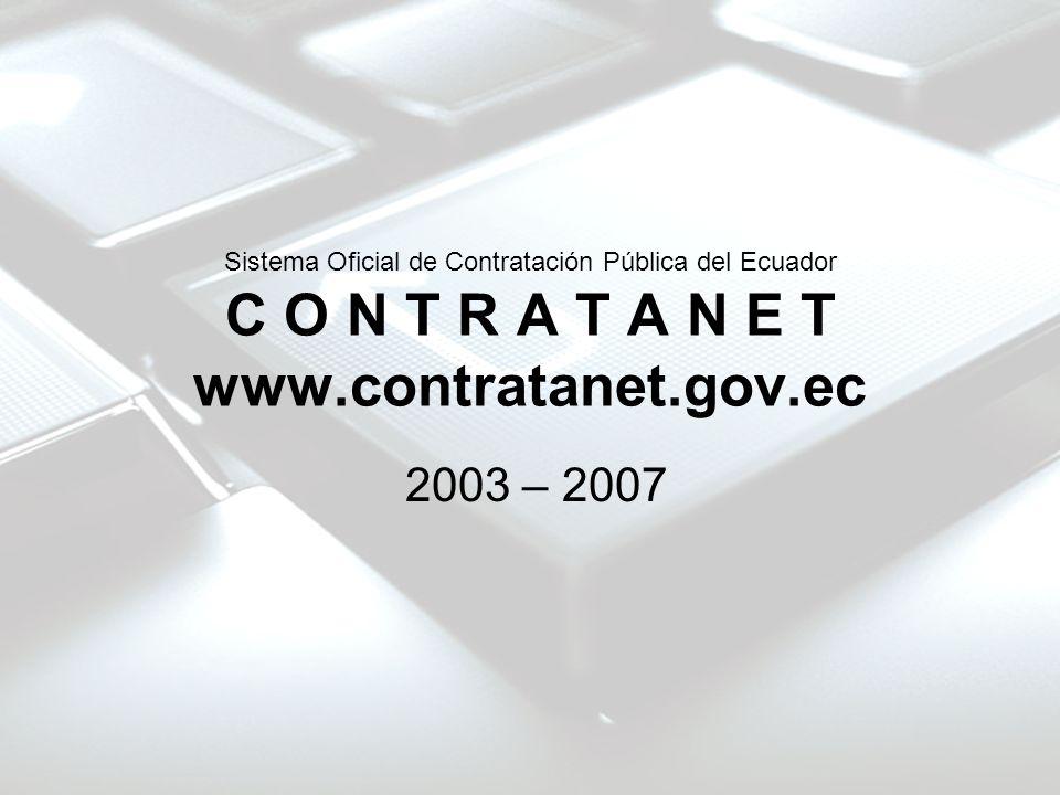 Sistema Oficial de Contratación Pública del Ecuador C O N T R A T A N E T www.contratanet.gov.ec