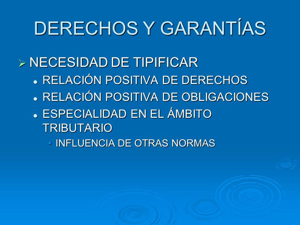 DERECHOS Y GARANTÍAS NECESIDAD DE TIPIFICAR