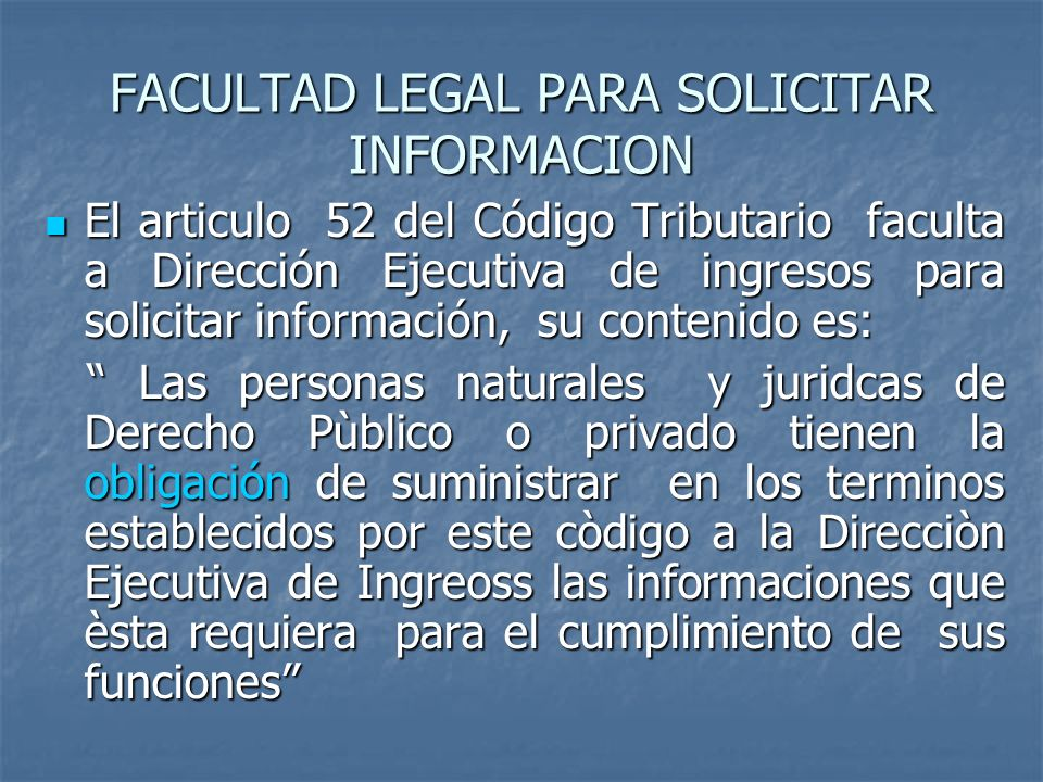 FACULTAD LEGAL PARA SOLICITAR INFORMACION