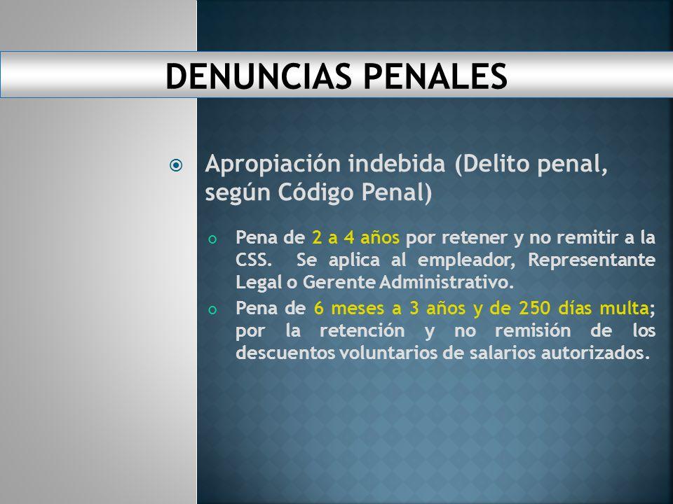 DENUNCIAS PENALES Apropiación indebida (Delito penal, según Código Penal)