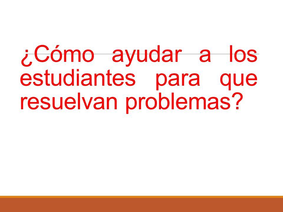 ¿Cómo ayudar a los estudiantes para que resuelvan problemas