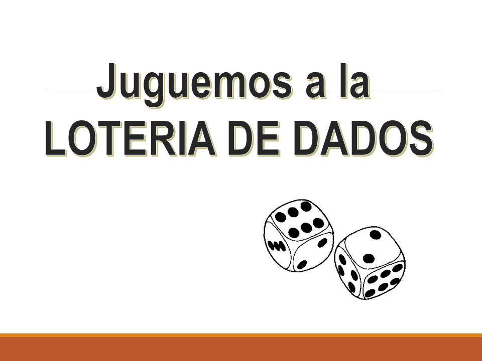 Juguemos a la LOTERIA DE DADOS