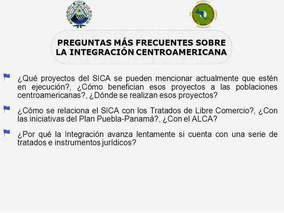 PREGUNTAS MÁS FRECUENTES SOBRE LA INTEGRACIÓN CENTROAMERICANA