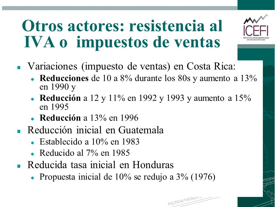 Otros actores: resistencia al IVA o impuestos de ventas