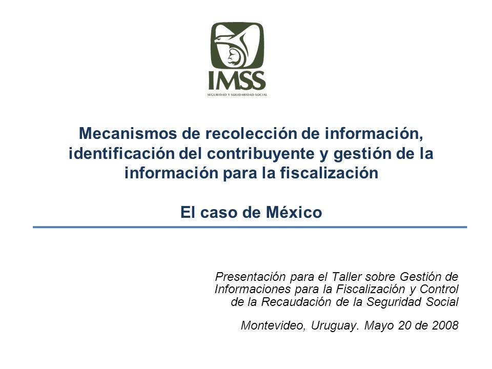 Mecanismos de recolección de información, identificación del contribuyente y gestión de la información para la fiscalización El caso de México