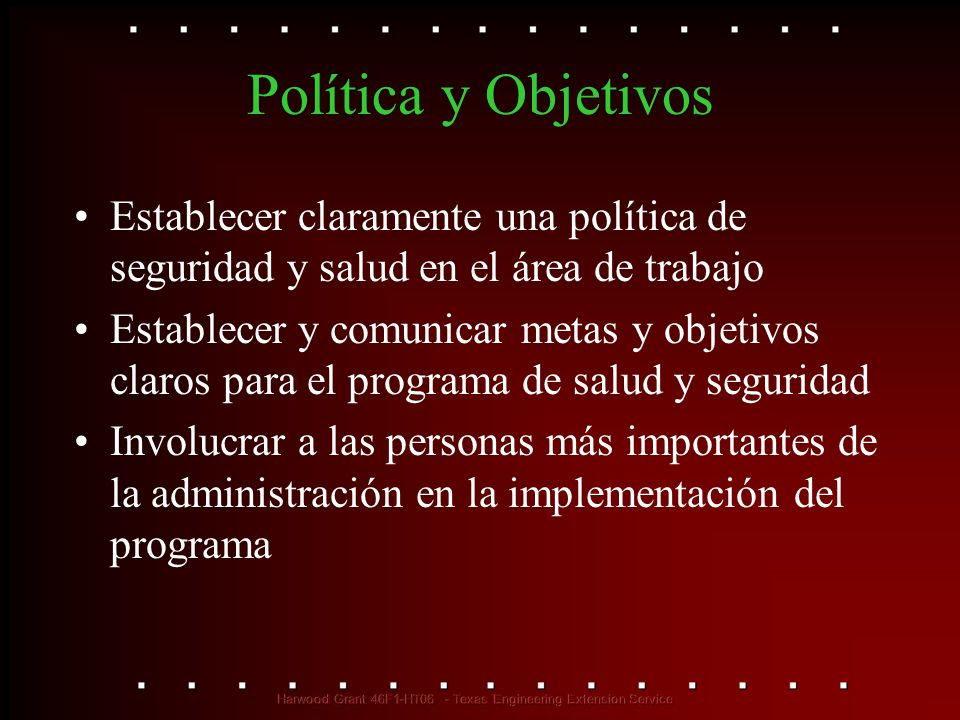 Política y Objetivos Establecer claramente una política de seguridad y salud en el área de trabajo.