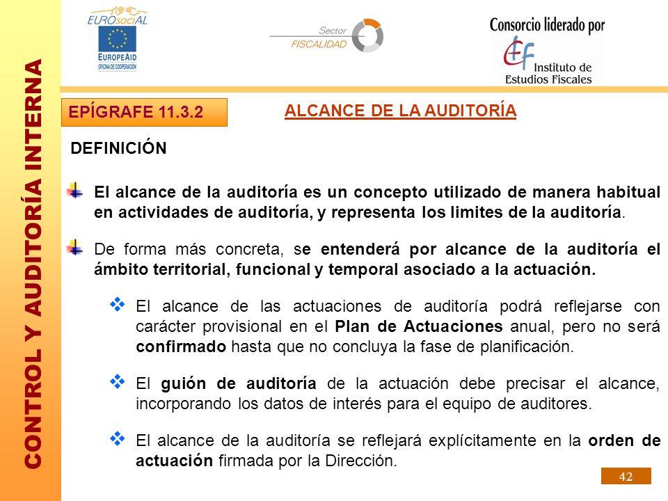EPÍGRAFE 11.3.2 ALCANCE DE LA AUDITORÍA. DEFINICIÓN.