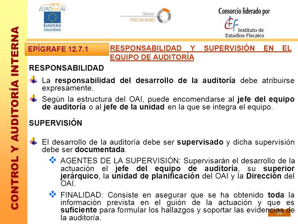 EPÍGRAFE 12.7.1 RESPONSABILIDAD Y SUPERVISIÓN EN EL EQUIPO DE AUDITORÍA. RESPONSABILIDAD.