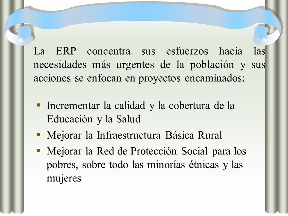 La ERP concentra sus esfuerzos hacia las necesidades más urgentes de la población y sus acciones se enfocan en proyectos encaminados: