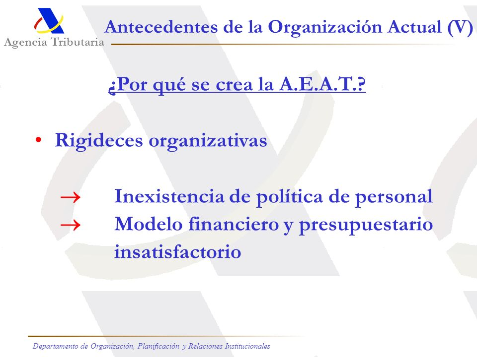 Rigideces organizativas  Inexistencia de política de personal