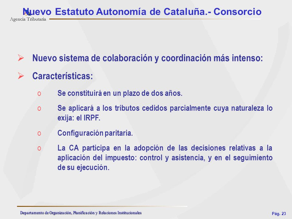 Nuevo Estatuto Autonomía de Cataluña.- Consorcio