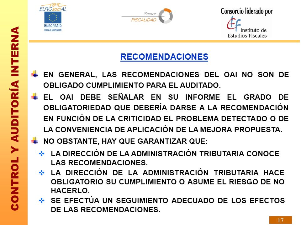RECOMENDACIONES EN GENERAL, LAS RECOMENDACIONES DEL OAI NO SON DE OBLIGADO CUMPLIMIENTO PARA EL AUDITADO.