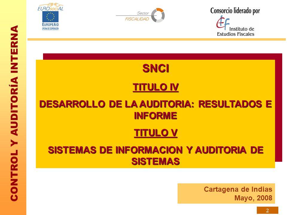 SNCI TITULO IV DESARROLLO DE LA AUDITORIA: RESULTADOS E INFORME