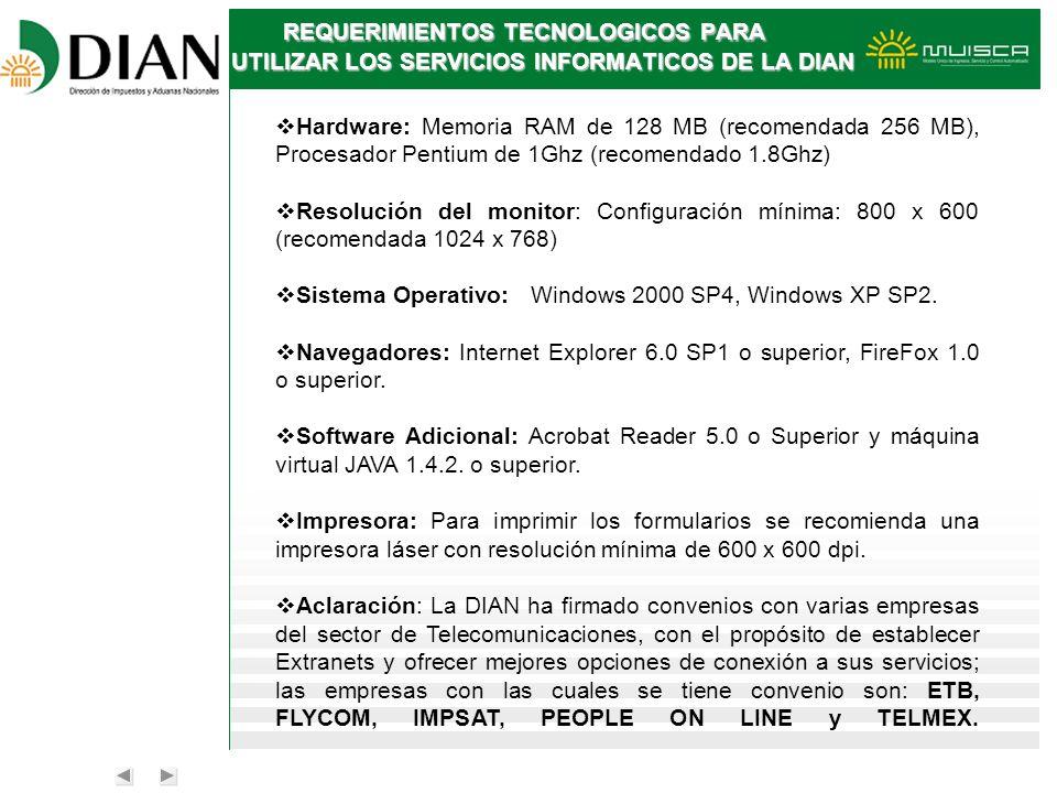 REQUERIMIENTOS TECNOLOGICOS PARA UTILIZAR LOS SERVICIOS INFORMATICOS DE LA DIAN