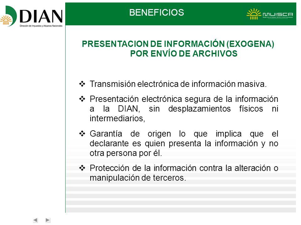 PRESENTACION DE INFORMACIÓN (EXOGENA) POR ENVÍO DE ARCHIVOS