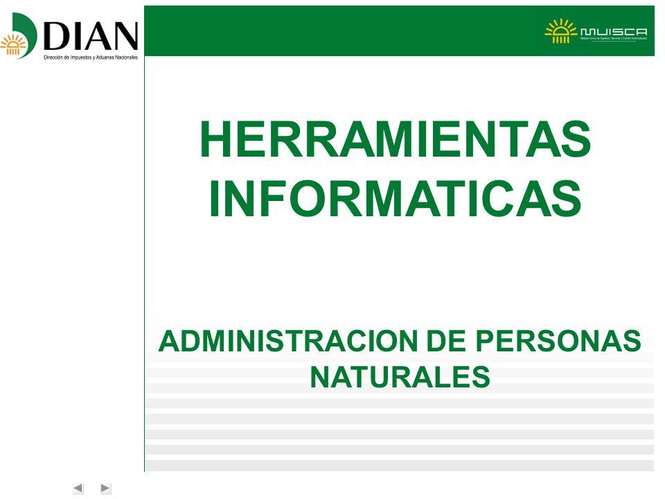 HERRAMIENTAS INFORMATICAS ADMINISTRACION DE PERSONAS NATURALES