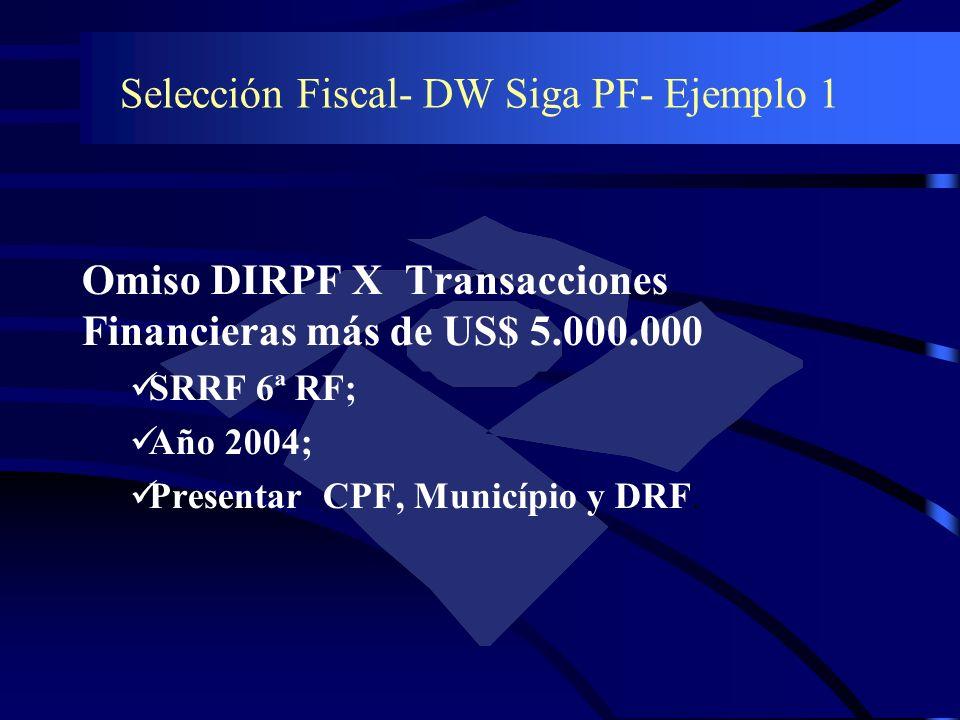 Selección Fiscal- DW Siga PF- Ejemplo 1