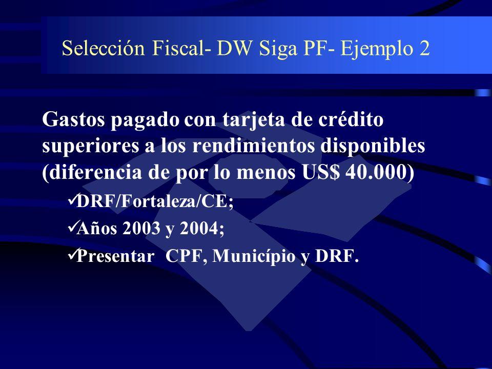 Selección Fiscal- DW Siga PF- Ejemplo 2