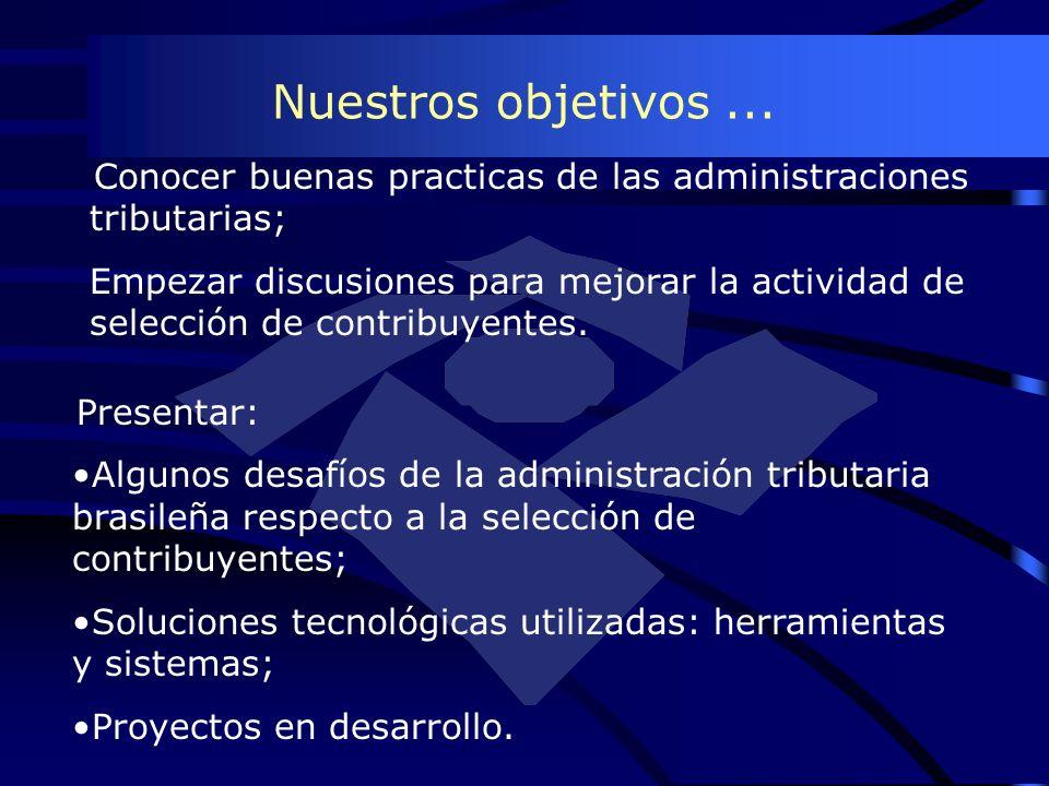 Nuestros objetivos ...Conocer buenas practicas de las administraciones tributarias;