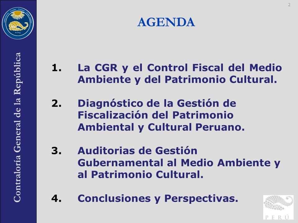 AGENDA La CGR y el Control Fiscal del Medio Ambiente y del Patrimonio Cultural.