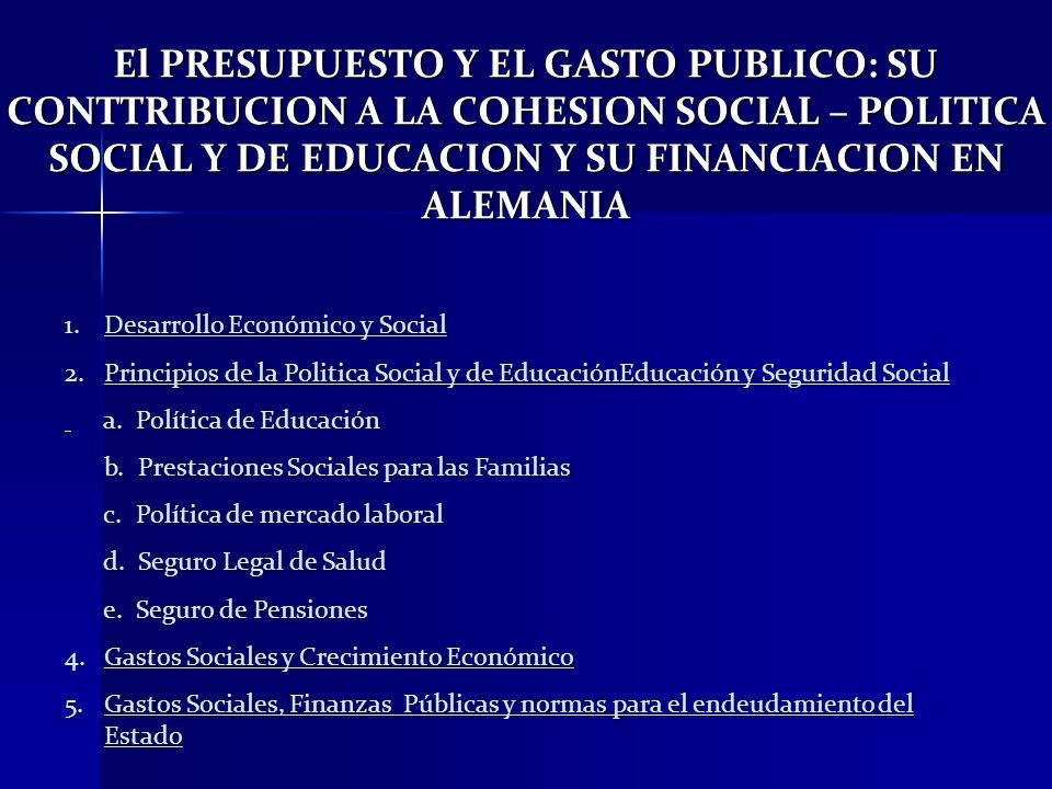 El PRESUPUESTO Y EL GASTO PUBLICO: SU CONTTRIBUCION A LA COHESION SOCIAL – POLITICA SOCIAL Y DE EDUCACION Y SU FINANCIACION EN ALEMANIA