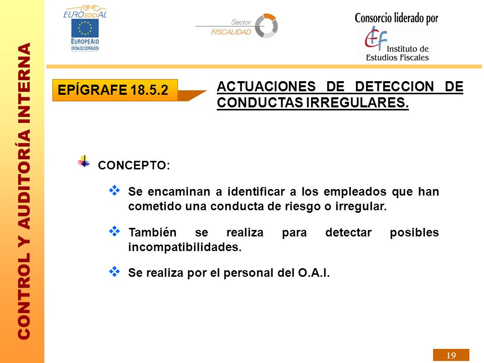 ACTUACIONES DE DETECCION DE CONDUCTAS IRREGULARES. EPÍGRAFE 18.5.2