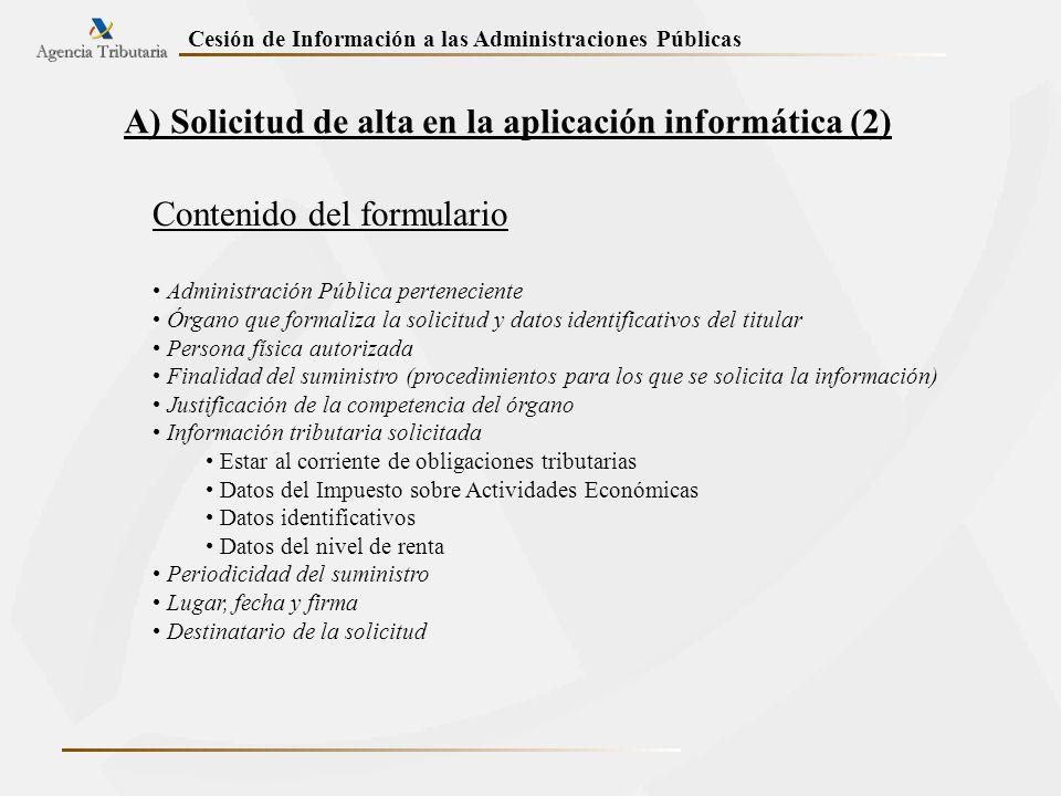A) Solicitud de alta en la aplicación informática (2)