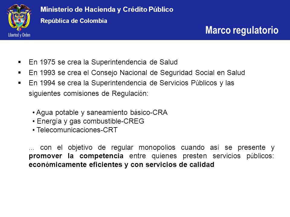 Marco regulatorio En 1975 se crea la Superintendencia de Salud