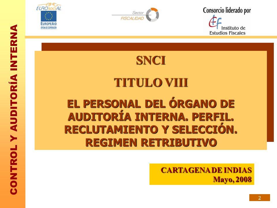 SNCI TITULO VIII. EL PERSONAL DEL ÓRGANO DE AUDITORÍA INTERNA. PERFIL. RECLUTAMIENTO Y SELECCIÓN. REGIMEN RETRIBUTIVO.