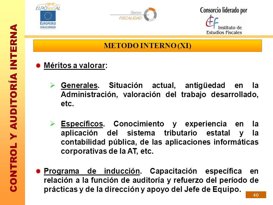 METODO INTERNO (XI) Méritos a valorar: Generales. Situación actual, antigüedad en la Administración, valoración del trabajo desarrollado, etc.