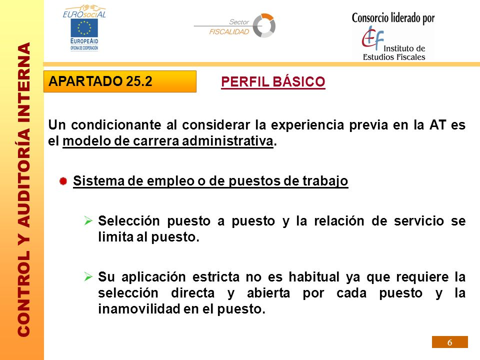 APARTADO 25.2 PERFIL BÁSICO. Un condicionante al considerar la experiencia previa en la AT es el modelo de carrera administrativa.