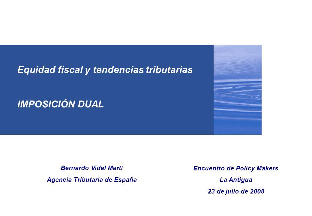 Equidad fiscal y tendencias tributarias IMPOSICIÓN DUAL