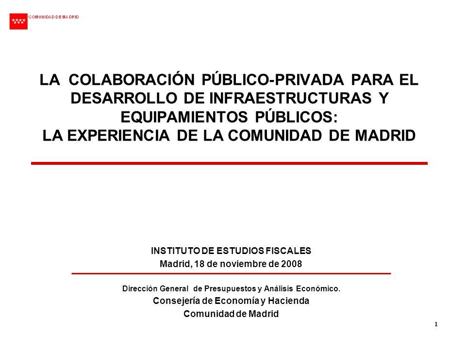 LA COLABORACIÓN PÚBLICO-PRIVADA PARA EL DESARROLLO DE INFRAESTRUCTURAS Y EQUIPAMIENTOS PÚBLICOS: LA EXPERIENCIA DE LA COMUNIDAD DE MADRID