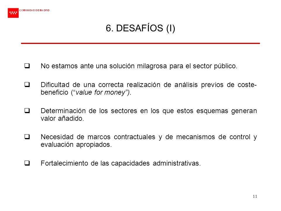6. DESAFÍOS (I)No estamos ante una solución milagrosa para el sector público.