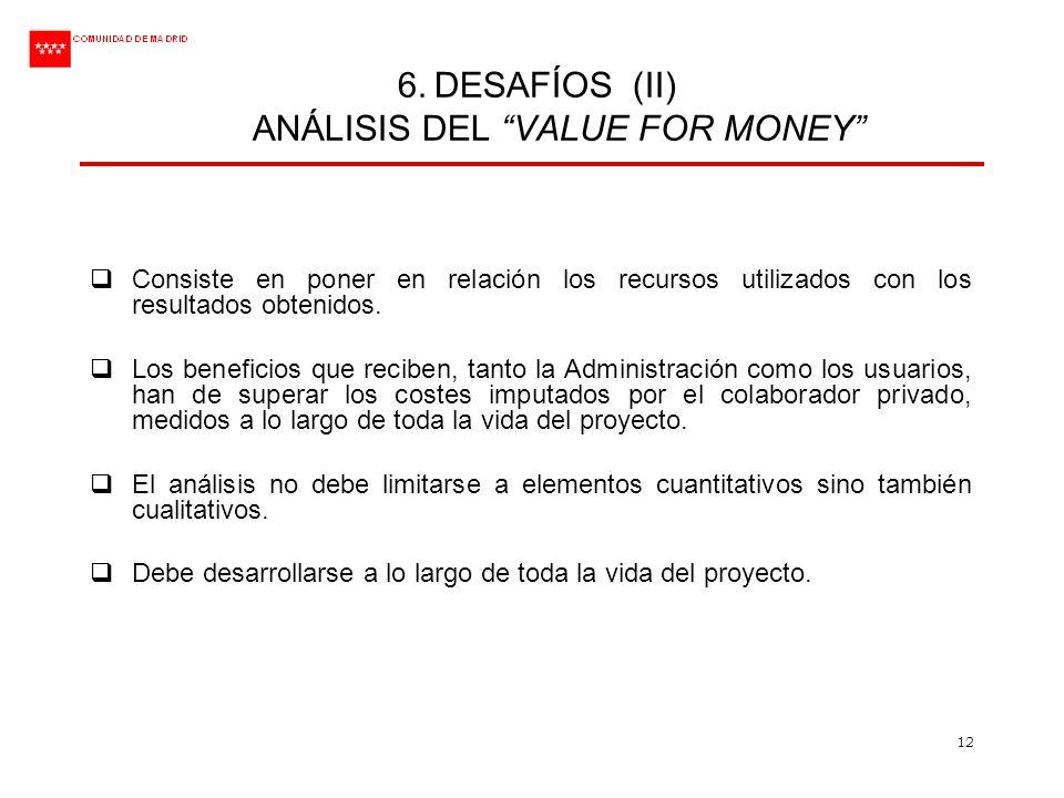 6. DESAFÍOS (II) ANÁLISIS DEL VALUE FOR MONEY