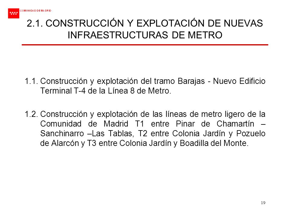 2.1. CONSTRUCCIÓN Y EXPLOTACIÓN DE NUEVAS INFRAESTRUCTURAS DE METRO